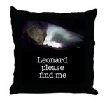 Leonard please find me Throw Pillow