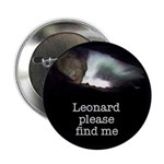 "Leonard please find me 2.25"" Button (100 pack)"
