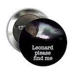 "Leonard please find me 2.25"" Button (10 pack)"