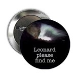 "Leonard please find me 2.25"" Button"