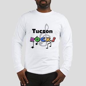 Tucson Rocks Long Sleeve T-Shirt