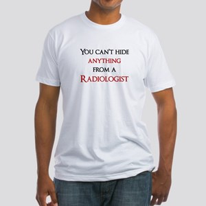 You Can't Hide Anything From Fitted T-Shirt