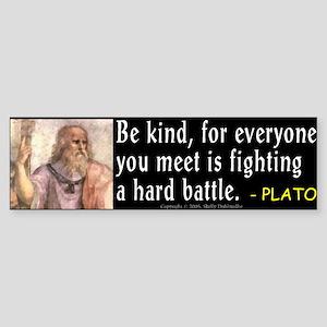 Plato: Be Kind Bumper Sticker