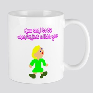 How Can I Be 50? Mug