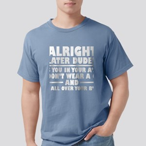 Alright Later Dudes T-Shirt
