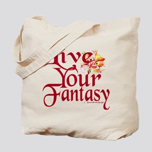 Live Your Fantasy Tote Bag