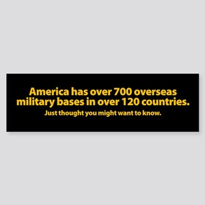 700 Bases in 120 Countries Bumper Sticker
