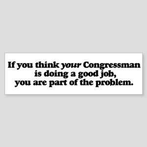 If you think your Congressman... Bumpersticker
