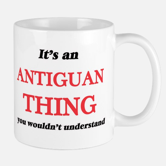 It's an Antiguan thing, you wouldn't Mugs