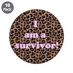 "I AM A SURVIVOR 3.5"" Button (10 pack)"