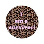 """I AM A SURVIVOR! 3.5"""" Button"""