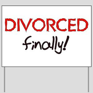Divorced Finally Yard Sign