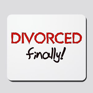 Divorced Finally Mousepad
