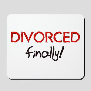 Divorced Finally Mousepad