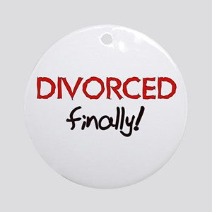 Divorced Finally Ornament (Round)