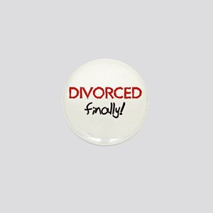 Divorced Finally Mini Button