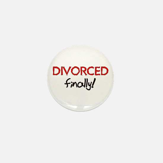 Divorced Finally Mini Button