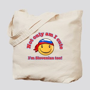 Not only am I cute I'm Slovenian too! Tote Bag