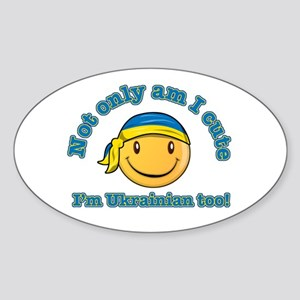Not only am I cute I'm Ukrainian too! Sticker (Ova