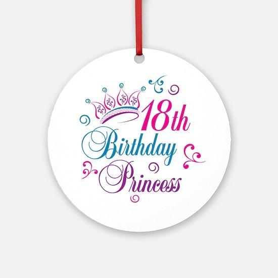 18th Birthday Princess Ornament (Round)