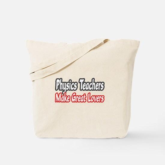 """Physics Teachers...Lovers"" Tote Bag"