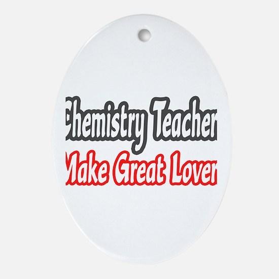 """Chemistry Teachers...Lovers"" Oval Ornament"