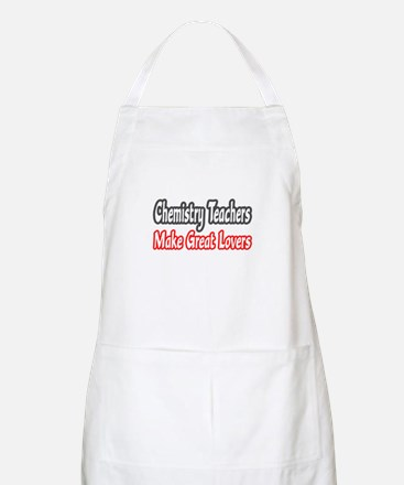"""Chemistry Teachers...Lovers"" BBQ Apron"