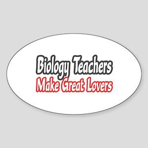 """""""Biology Teachers...Lovers"""" Oval Sticker"""