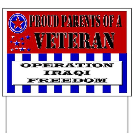 Proud Parent of a Veteran Iraqi Freedom Yard Sign