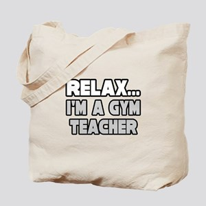 """Relax...Gym Teacher"" Tote Bag"