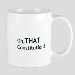 Oh, THAT Constitution! Mug