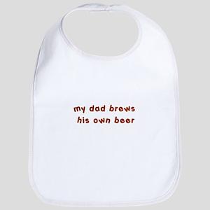 my dad brews his own beer Baby Bib