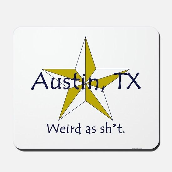 Austin is Weird Mousepad