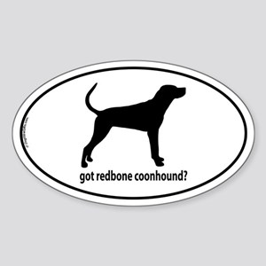 Got Redbone Coonhound? Oval Sticker