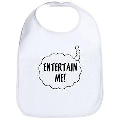Entertain Me Bib