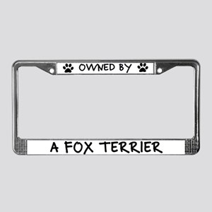 Owned by a Fox Terrier License Plate Frame