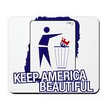 Keep America Beautiful: Dump Mousepad