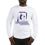 Keep America Beautiful: Dump Long Sleeve T-Shirt