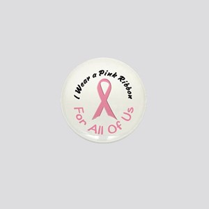Pink Ribbon For All Of Us 4 Mini Button