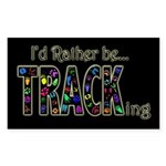 I'd Rather Be Tracking Sticker