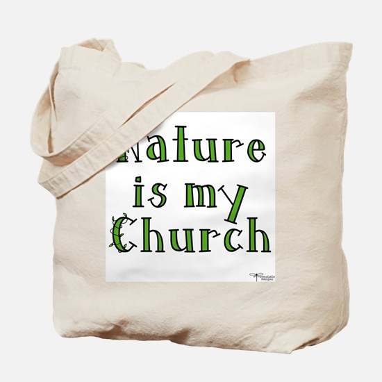 Nature is my Church Tote Bag