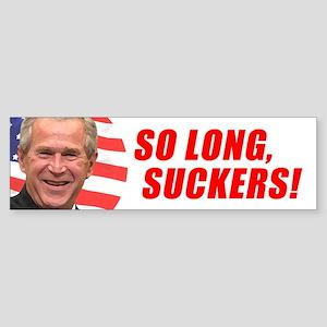 So Long, Suckers Bumper Sticker