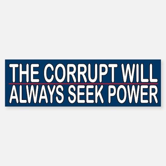 The Corrupt Will Always Seek Power