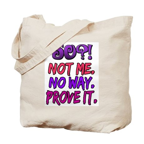 50?! Not Me Tote Bag