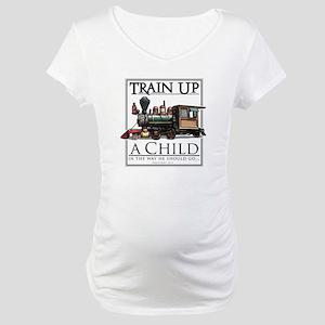 Train Up a Child Maternity T-Shirt