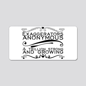 Exaggerators anonymous. A t Aluminum License Plate
