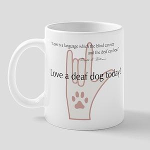 Love a Deaf Dog Today! Mug