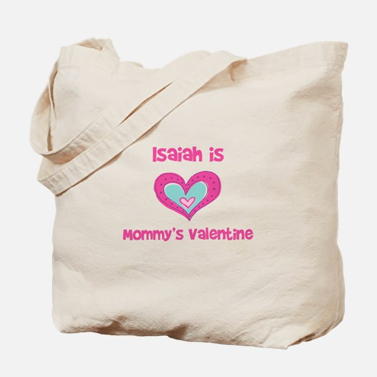 Isaiah Is Mommy's Valentine Tote Bag