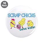 """Wild Chicks 3.5"""" Button (10 pack)"""