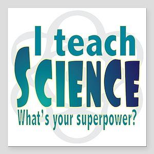 "I teach Science Square Car Magnet 3"" x 3"""